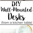 Repurposed Kitchen Table Wall-Mounted Desks + ORC Week 3