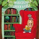 Sylvia Bishop & Mila Marquis: Das Mädchen, das im Buchladen gefunden wurde. Fischer KJB, Frankfurt am Main 2018