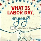 What is Labor Day, anyway?