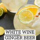 White Wine Ginger Beer Sangria
