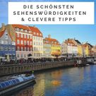 Kopenhagen Sehenswürdigkeiten: Tipps für deine Städtereise