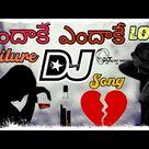 Love failure Dj song  Endakay Endakay dj song|| Telugu dj songs||