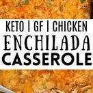 Sour Cream Chicken Enchilada Casserole Keto, GF