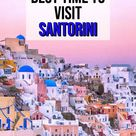Best Time to Go to Santorini Greece: Comparing the Seasons