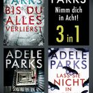 Adele Parks - Nimm Dich In Acht! (3In1)