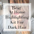 Best At-Home Highlighting Kit for Dark Hair - XOXOKAYMO