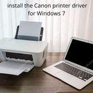 How do I install the Canon printer driver on Windows 7?