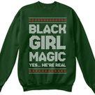 Black girl magic christmas sweatshirt, balck girl magic ugly shirt, black girl magic shirt, black sweatshirt christmas, black girl magic