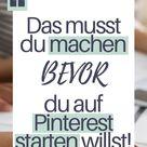 Mit Pinterest starten? Das solltest du bereits VORHER erledigen!