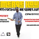 The Emerge Hour Episode 9 With Signature Series x Spate Media