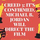Creed 3: it's confirmed, Michael B. Jordan will direct the film