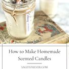 Nice How to Make Homemade Scented Candles • Sage to Silver