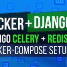 Django, Celery & Redis Docker Compose setup