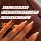 Nail Designs Fashion Girls Are Obsessed With