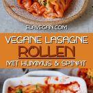 Vegane Lasagne Rollen | Rezept mit Hummus und Spinat - Elavegan