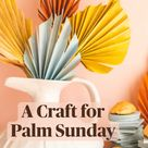 A Craft for Palm Sunday