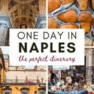 One Day in Naples, Italy: The Perfect Short Naples Itinerary