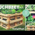 Paletten-Hochbeet selber bauen - mit Video-Anleitung