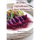 Recettes vgtaliennes base de plantes (Paperback)