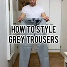 How to style grey pants