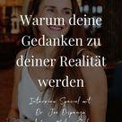 Warum deine Gedanken zu deiner Realität werden
