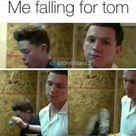 Me falling for Tom