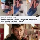 CAVEMANCIRCUSCOM Watch: Mother Shaves Daughter's Head After She Bullies Girl with Cancer ;) Because IhaIs Vªnga I Vlllams - iFunny :)