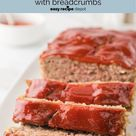 Quick and Easy Meatloaf Recipe With Bread Crumbs