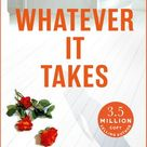 Whatever It Takes: The Unputdownable Hit From The No. 1 Sun...