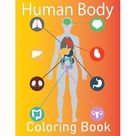 Human Body Coloring Book: An Entertaining and Instructive Guide to the Human Body - Bones, Muscles, Blood, Nerves. (Paperback)