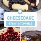 Cheesecake: 1 Teig - 5 Toppings
