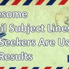 📧 Awesome Email Subject Lines Job Seekers Are Using For Results