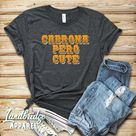 Cabrona Pero Cute Shirt, Feminist Shirt, Spanish Shirt, Cabrona Shirt, Latina Shirt, Latina Gift, Chingona Shirt, Chingona Gift
