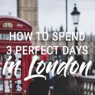 3 Days in London Itinerary (Do Not Visit Before Reading!)
