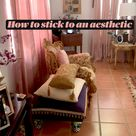 How to stick to an aesthetic