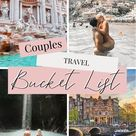 Travel Bucket List for Couples: 21 BEST Experiences