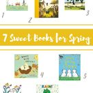 7 Sweet Books for Spring!