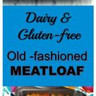 Old Fashioned Dairy-free & Gluten-free Meatloaf