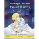Sefa Picture Books in Two Languages: Sleep Tight, Little Wolf - Ng ngon, Si con yu (English - Vietnamese) : Bilingual children's picture book (Paperback)
