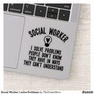 Social Worker I solve Problems Sticker   Gift Idea