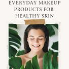 5 less toxic everyday makeup products for healthy skin.