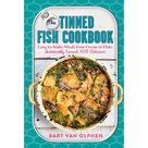 The Tinned Fish Cookbook : Easy-to-Make Meals from Ocean to PlateSustainably Canned, 100% Delicious