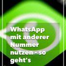 WhatsApp mit anderer Nummer nutzen - so geht's
