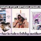 5 Unique Ways To Wish Your Bestie Happy Birthday on Instagram Story + Birthday Countdown Ideas 🎂
