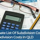 Subdivision Costs QLD: A Complete List Of Costs You Need To Budget