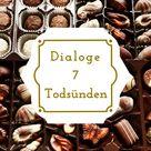Dialoge – 7 Todsünden