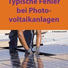 Qualitätssicherung: Typische Fehler bei Photovoltaikanlagen