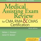Lippincott Williams & Wilkins Medical Assisting Exam Review for CMA, RMA & CMAS Certification (Medical Assisting Exam Review for CMA and RMA Certification)