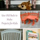 Projects for Children | Made from Repurposed Beds & Cribs