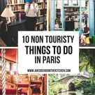 10 Non Touristy Things to do in Paris from Locals - A Hedgehog in the Kitchen